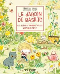Le jardin de Basilic. Vol. 2. Les fleurs tombent-elles amoureuses ?