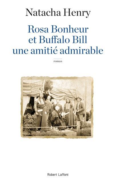 Rosa Bonheur et Buffalo Bill : une amitié admirable