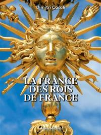 La France des rois de France