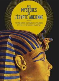 Les mystères de l'Egypte ancienne