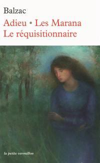 Adieu; Les Marana; Le réquisitionnaire