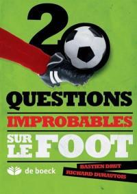 20 questions improbables sur le foot