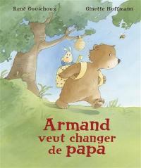 Armand veut changer de papa