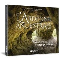 L'Ardenne ancestrale