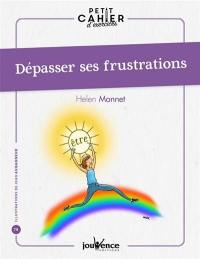 Dépasser ses frustrations