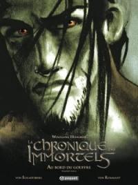 La chronique des immortels. Volume 1, Au bord du gouffre