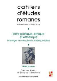 Cahiers d'études romanes. n° 41, Entre politique, éthique et esthétique