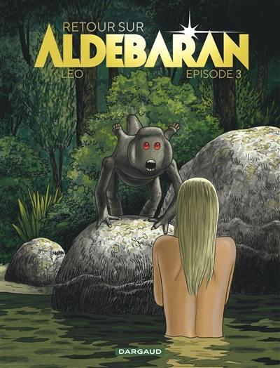 Retour sur Aldébaran. Volume 3,