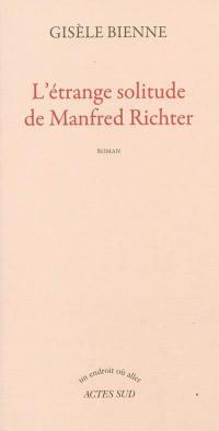 L'étrange solitude de Manfred Richter