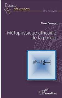 Métaphysique africaine de la parole