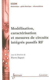 Modélisation, caractérisation et mesures de circuits intégrés passifs RF