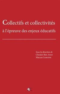 Collectifs et collectivités à l'épreuve des enjeux éducatifs