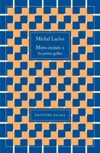 Mots croisés. Volume 2, 80 petites grilles