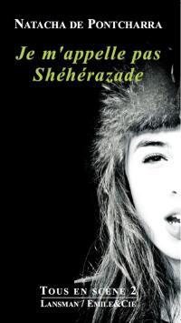 Je m'appelle pas Shéhérazade