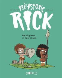 Préhistoric Rick. Volume 3, Age de pierre et coeur tendre