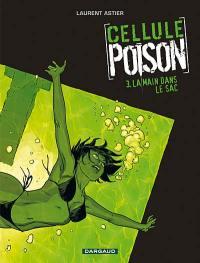 Cellule poison. Volume 3, La main dans le sac