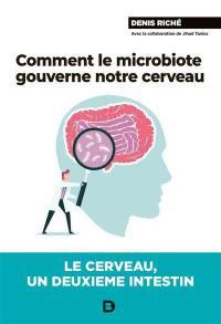 Comment le microbiote gouverne notre cerveau