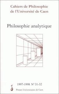 Cahiers de philosophie de l'Université de Caen. n° 31-32, Philosophie analytique