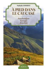 A pied dans le Caucase
