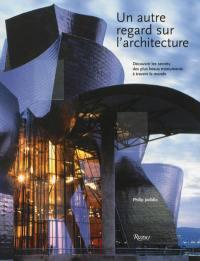 Un autre regard sur l'architecture