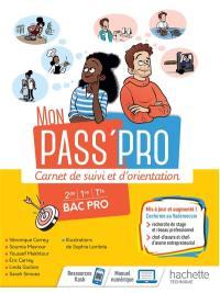 Mon pass' pro : carnet de suivi et d'orientation : 2de, 1re, terminale, bac pro