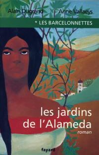Les Barcelonnettes. Volume 1, Les jardins de l'Alameda