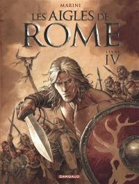Les aigles de Rome. Volume 4,