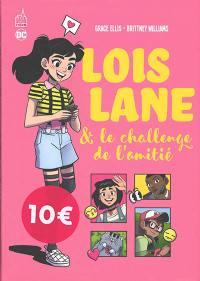 Loïs Lane & le challenge de l'amitié