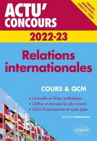 Relations internationales, 2022-2023 : cours & QCM : concours administratifs, Sciences Po, licence