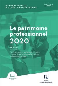 Les fondamentaux de la gestion de patrimoine. Volume 2, Le patrimoine professionnel 2020