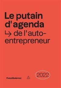 Le putain d'agenda de l'auto-entrepreneur 2022