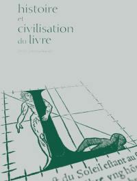 Histoire et civilisation du livre. n° 11, Strasbourg, le livre et l'Europe