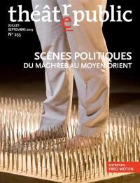 Théâtre-public. n° 233, Scènes politiques