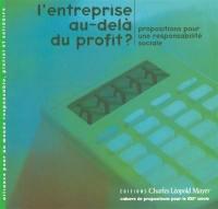 L'entreprise au-delà du profit : propositions pour une responsabilité sociale
