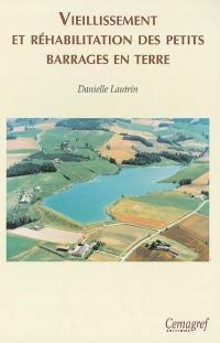 Vieillissement et réhabilitation des petits barrages en terre
