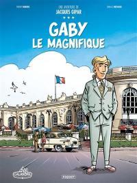 Une aventure de Jacques Gipar. Volume 7, Gaby le magnifique