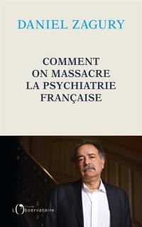 Comment on massacre la psychiatrie française
