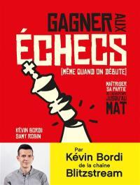Gagner aux échecs (même quand on débute)