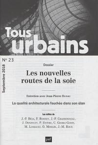 Tous urbains. n° 23, Les nouvelles routes de la soie
