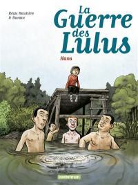 La guerre des Lulus. Volume 2, 1915, Hans