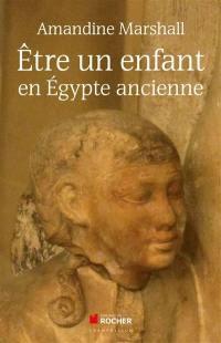 Etre un enfant en Egypte ancienne