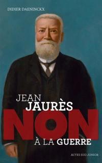 Jean Jaurès : non à la guerre
