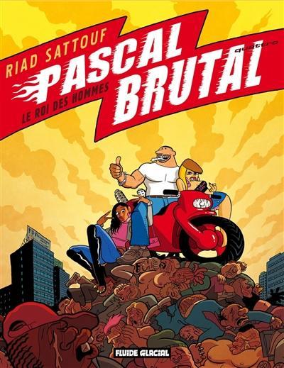 Pascal Brutal, Le roi des hommes, Vol. 4
