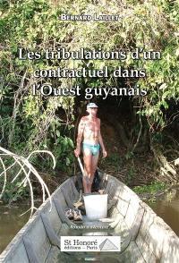 Les tribulations d'un contractuel dans l'Ouest guyanais