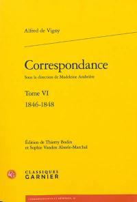 Correspondance d'Alfred de Vigny. Volume 6, 1846-1848