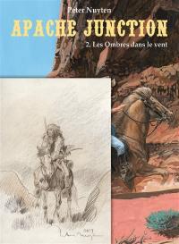 Apache Junction. Volume 2, Les ombres dans le vent