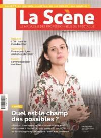 Scène (La) : le magazine professionnel des spectacles. n° 99, L'après... Quel est le champ des possibles ?