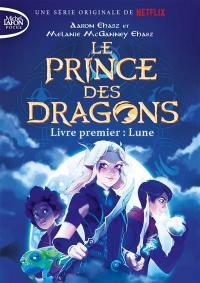 Le prince des dragons. Volume 1, Lune