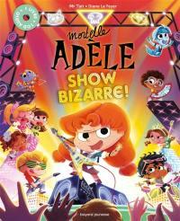 Mortelle Adèle, Show bizarre !
