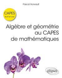 Algèbre et géométrie au Capes de mathématiques